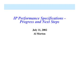 IP Performance Specifications - Progress and Next Steps