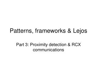 Patterns, frameworks & Lejos