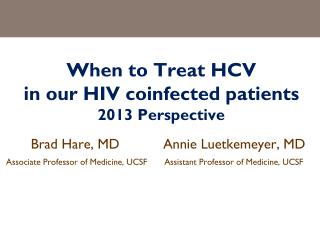 When to Treat HCV  in our HIV coinfected patients 2013 Perspective