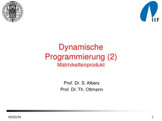 Dynamische Programmierung (2) Matrixkettenprodukt