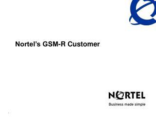 Nortel's GSM-R Customer