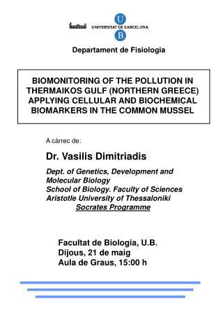 Facultat de Biologia, U.B. Dijous, 21 de maig Aula de Graus, 15:00 h