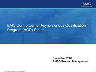 EMC ControlCenter Asynchronous Qualification Program (AQP) Status