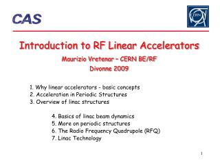 Introduction to RF Linear Accelerators  Maurizio Vretenar – CERN BE/RF Divonne 2009