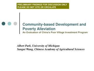 Albert Park, University of Michigan Sangui Wang, Chinese Academy of Agricultural Sciences