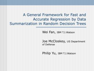 Wei Fan,  IBM T.J.Watson Joe McCloskey,  US Department of Defense Philip Yu,  IBM T.J.Watson