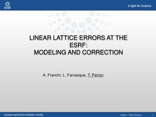 LINEAR LATTICE ERRORS AT THE ESRF: MODELING AND CORRECTION