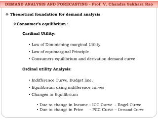 Theoretical foundation for demand analysis Consumer�s equilibrium : 	 Cardinal Utility: