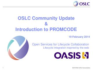 OSLC Community Update & Introduction to PROMCODE 19 February 2014