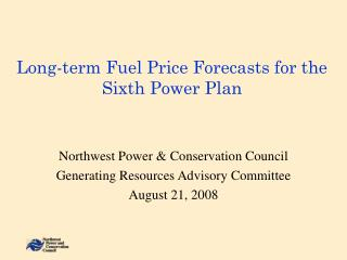Long-term Fuel Price Forecasts for the Sixth Power Plan