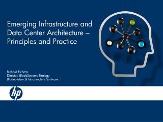Emerging Infrastructure and Data Center Architecture � Principles and Practice