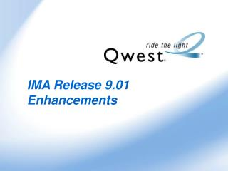 IMA Release 9.01 Enhancements