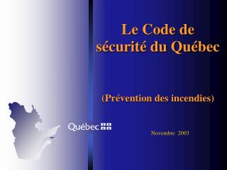 Le Code de s�curit� du Qu�bec (Pr�vention des incendies)