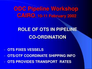 ODC Pipeline Workshop  CAIRO , 10-11 February 2002