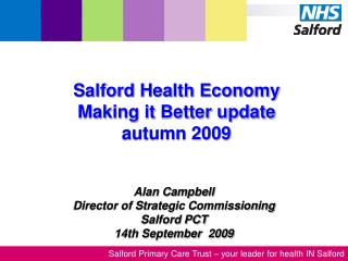 Alan Campbell Director of Strategic C ommission ing Salford PCT 14th September  2009