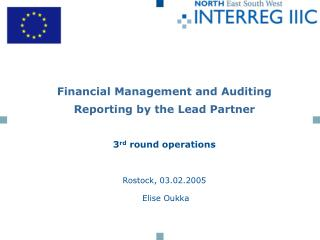 Financial Management and Auditing Reporting by the Lead Partner  3 rd  round operations