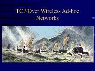 TCP Over Wireless Ad-hoc Networks
