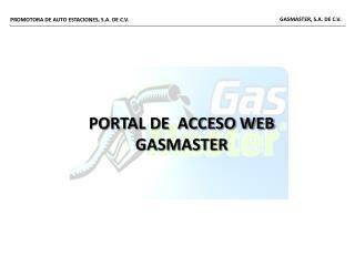 PORTAL DE  ACCESO WEB  GASMASTER