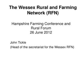 Hampshire Farming Conference and Rural Forum 26 June 2012