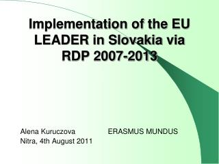 Implementation of the  EU LEADER in Slovakia  via  RDP 2007-2013