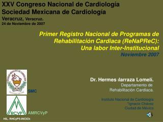 Dr. Hermes  I larraza Lomelí. Departamento de  Rehabilitación Cardiaca.