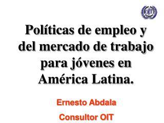 Políticas de empleo y del mercado de trabajo para jóvenes en América Latina.