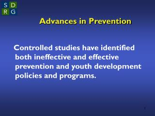 Advances in Prevention