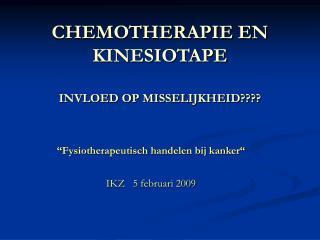CHEMOTHERAPIE EN KINESIOTAPE INVLOED OP MISSELIJKHEID????