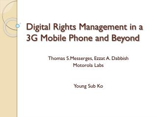 Digital Rights Management in a 3G Mobile Phone and Beyond