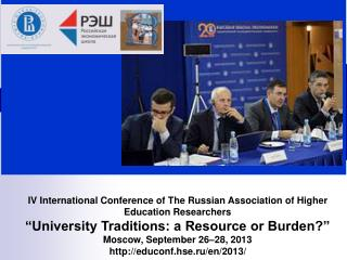 IV International Conference of The Russian Association of Higher Education Researchers