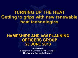 TURNING UP THE HEAT Getting to grips with new renewable heat technologies