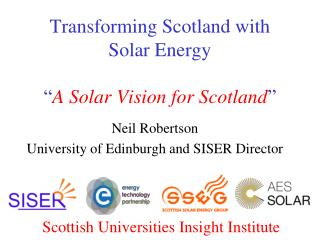 "Transforming Scotland with Solar Energy "" A Solar Vision for Scotland """