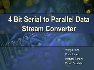4 Bit Serial to Parallel Data Stream Converter