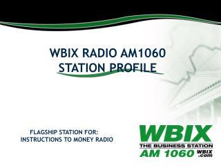 WBIX RADIO AM1060 STATION PROFILE