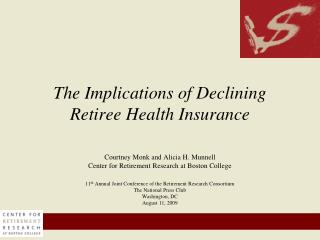 The Implications of Declining  Retiree Health Insurance