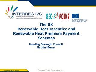 The UK  Renewable Heat Incentive and  Renewable Heat Premium Payment  Schemes