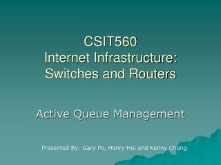 CSIT560 Internet Infrastructure: Switches and Routers