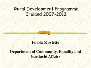 Rural Development Programme  Ireland 2007-2013