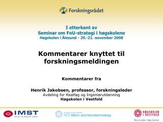 I etterkant av Seminar om FoU-strategi i høgskolene Høgskolen i Ålesund - 20.-21. november 2008