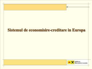 Sistemul de economisire-creditare in Europa