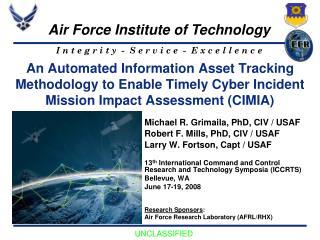 Michael R. Grimaila, PhD, CIV / USAF Robert F. Mills, PhD, CIV / USAF