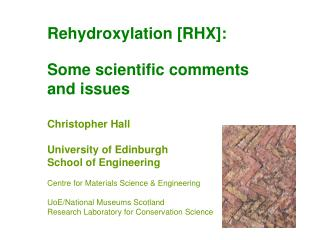 Rehydroxylation [RHX]: Some scientific comments  and issues Christopher Hall