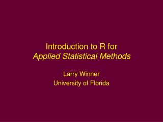 Introduction to R for  Applied Statistical Methods