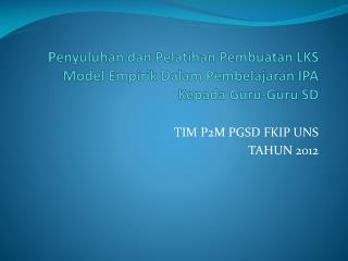 TIM P2M PGSD FKIP UNS TAHUN 2012