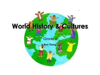 World History & Cultures Grade 3
