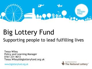 Big Lottery Fund Supporting people to lead fulfilling lives