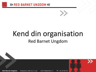 Kend din organisation Red Barnet Ungdom