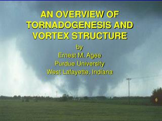 AN OVERVIEW OF TORNADOGENESIS AND VORTEX STRUCTURE