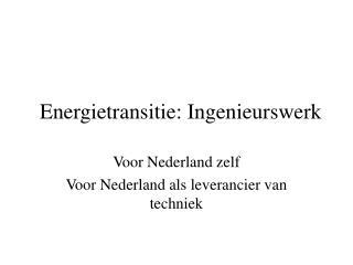 Energietransitie: Ingenieurswerk