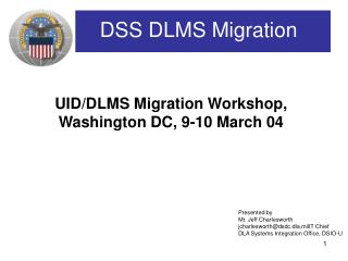 UID/DLMS Migration Workshop, Washington DC, 9-10 March 04